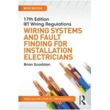 17th Edition Iet Wiring Regulations: Wiring Systems and Fault Finding for Installation Electricians