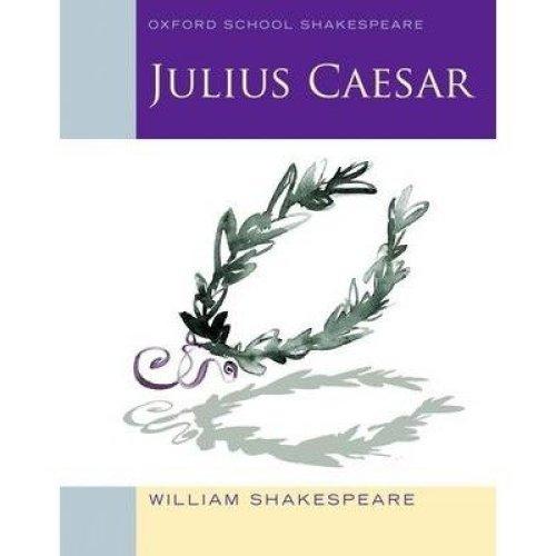 Oxford School Shakespeare: Julius Caesar 2010