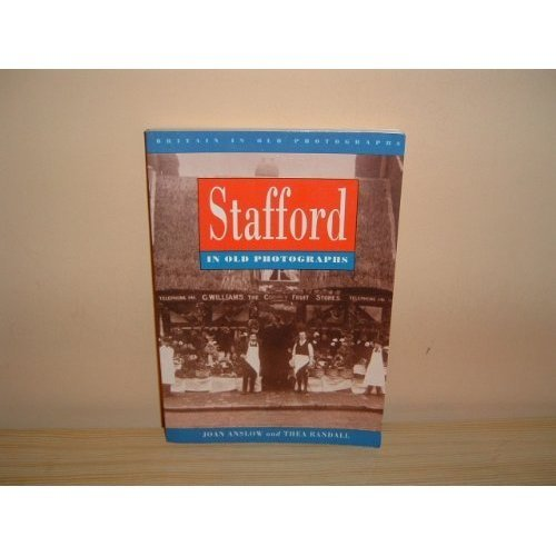 Stafford in Old Photographs (Britain in Old Photographs)