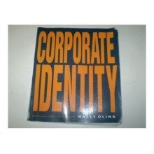 Corporate Identity: Making Business Strategy Visible Through Design