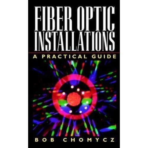 Fiber Optic Installations: a Practical Guide