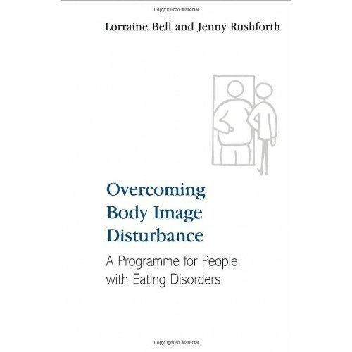Overcoming Body Image Disturbance: A Programme for People with Eating Disorders