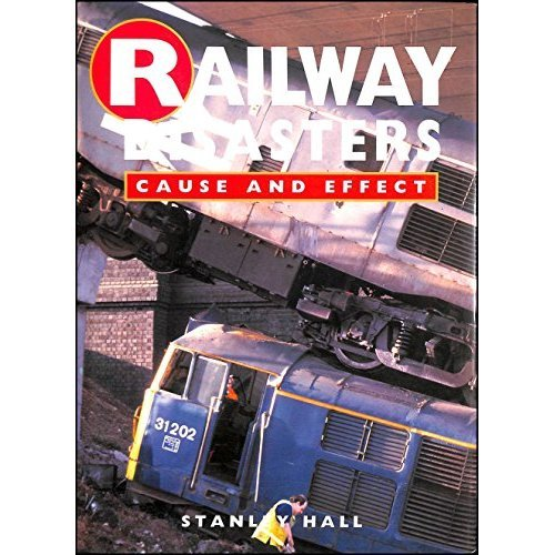 Railway Disasters: Cause and Effect