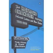 The Raymond Chandler Papers: Selected Letters and Non-fiction 1909-1959
