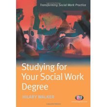 Studying for your Social Work Degree (Transforming Social Work Practice Series)