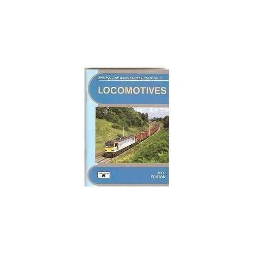 Locomotives 2000: The Complete Guide to All Locomotives Which Run on Britain's Mainline Railways and Locomotives of Eurotunnel (British Railways P...