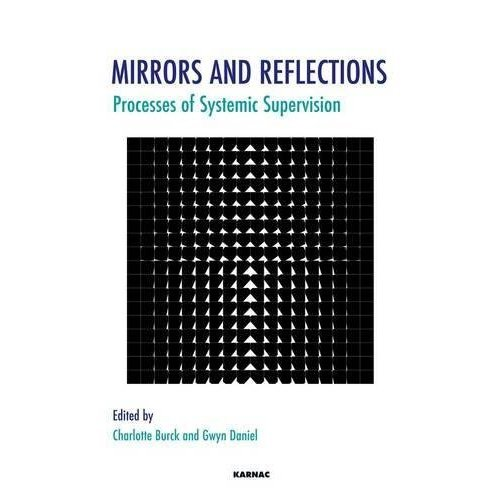 Mirrors and Reflections: Processes of Systemic Supervision (Systemic Thinking and Practice)