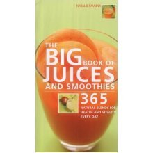 The Big Book of Juices and Smoothies: 365 Recipes