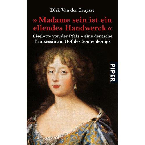 ' Madame sein ist ein ellendes Handwerck'.