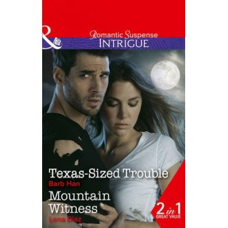 Texas-Sized Trouble: Texas-Sized Trouble / Mountain Witness (Intrigue)