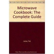 Microwave Cookbook: The Complete Guide