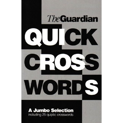 The Guardian Book of Quick Crosswords: v. 1