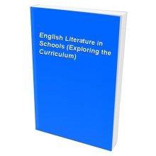 English Literature in Schools (Exploring the Curriculum)