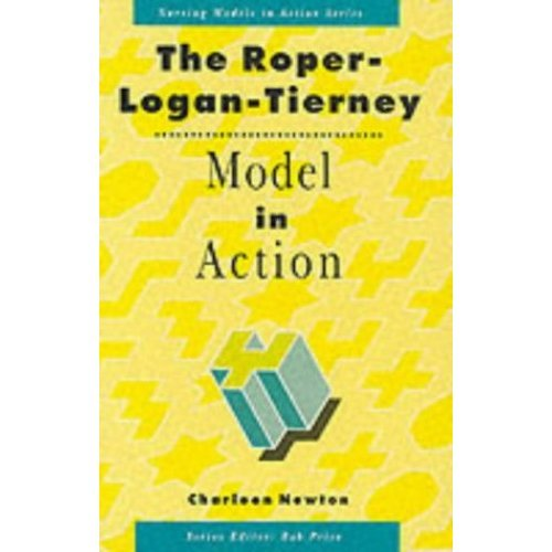 The Roper-Logan-Tierney Model in Action (Nursing Models in Action Series)