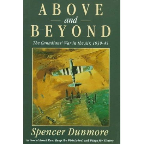 Above and beyond: The Canadians' War in the Air, 1939-45