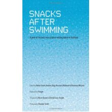 Snacks After Swimming: A Pool of the Best New Creative Writing Talent in Scotland