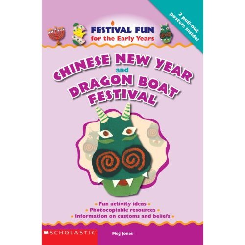 Chinese New Year and the Dragon Boat Festival (Festival Fun for the Early Years)