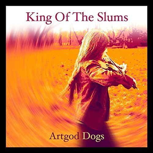 King Of The Slums - Artgod Dogs [CD]