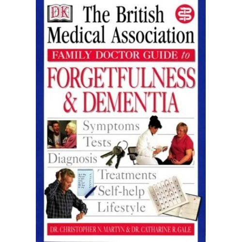 Forgetfulness and Dementia (BMA Family Doctor)