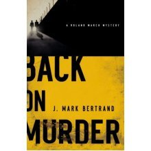Back on Murder (A Roland March Mystery) (Roland March Mysteries (Paperback))