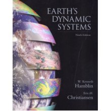 The Earth's Dynamic Systems: A Textbook in Physical Geology (Earths Dynamic Systems, 9th ed)