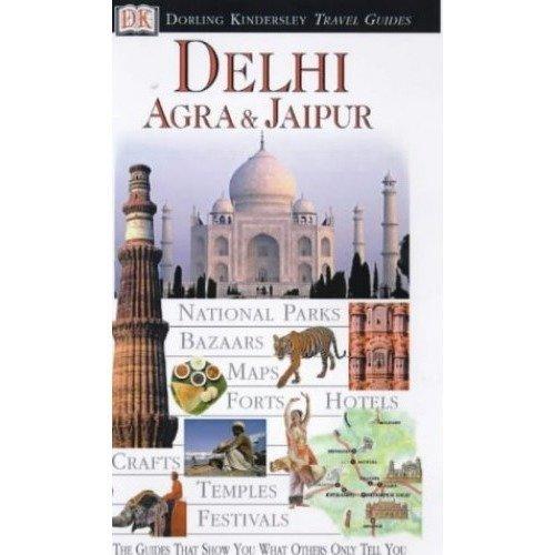 Delhi, Agra and Jaipur (dk Eyewitness Travel Guide)