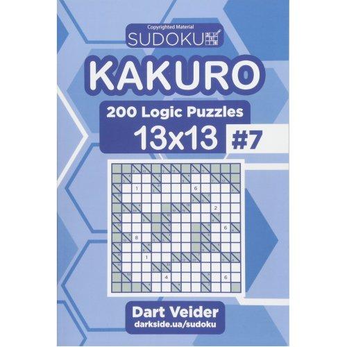 Sudoku Kakuro - 200 Logic Puzzles 13x13 (Volume 7)