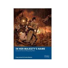 In Her Majestys Name - Steampunk Skirmish Wargaming