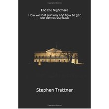 End the Nightmare: How we lost our way and how to get our democracy back
