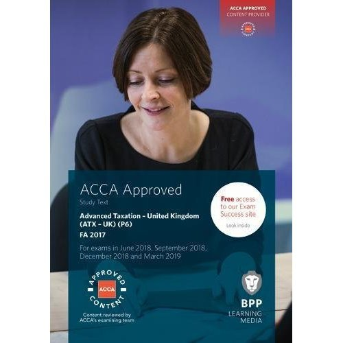 ACCA P6 Advanced Taxation FA2017: Study Text