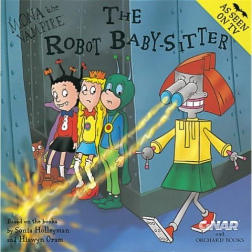 Mona The Vampire And The Robot Baby-Sitter (Mona The Vampire: S C)