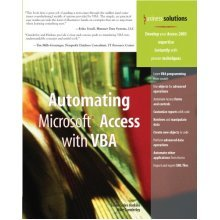 Automating Microsoft Access with VBA (Business Solutions)