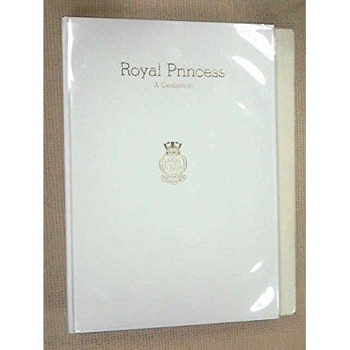 Royal Princess: A Celebration