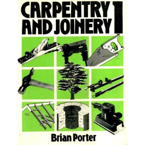 Carpentry and Joinery: Volume 1: v. 1