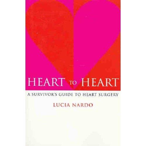 Heart to Heart: A Survivor's Guide to Heart Surgery