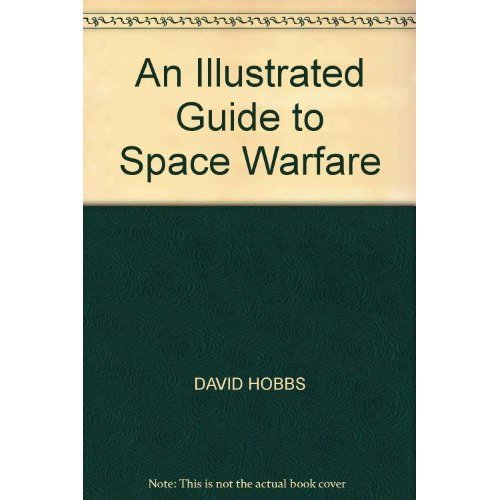 An Illustrated Guide to Space Warfare