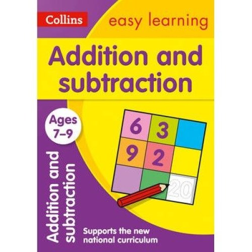 Collins Easy Learning Ks2: Addition and Subtraction Ages 7-9