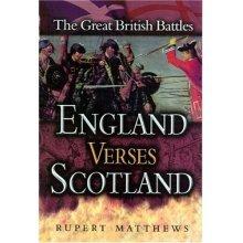England Versus Scotland: Great British Battles