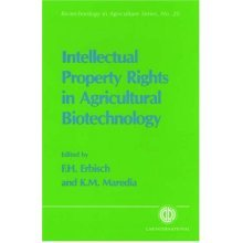 Intellectual Property Rights in Agricultural Biotechn (Biotechnology in Agriculture Series)
