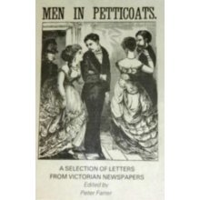 Men in Petticoats: Selection of Letters from Victorian Newspapers