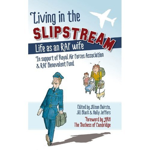 Living in the Slipstream: Life as an RAF Wife