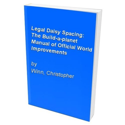 Legal Daisy Spacing: The Build-a-planet Manual of Official World Improvements