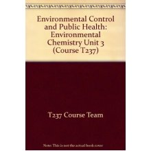 Environmental Control and Public Health: Environmental Chemistry Unit 3 (Course T237)