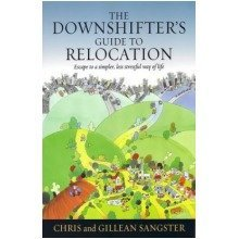 The Downshifter's Guide to Relocation: Escape to a Simpler, Less Stressful Way of Life
