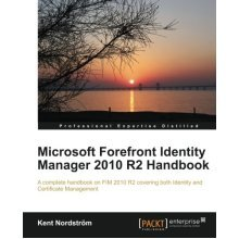 Microsoft Forefront Identity Manager 2010 R2 Handbook