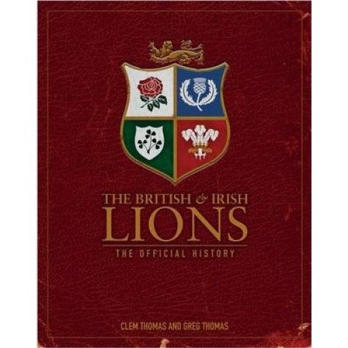 The British & Irish Lions: the Official History