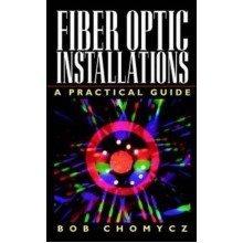 Fiber Optic Installations: a Practical Guide