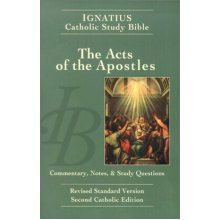 Acts: Based on the Revised Standard Version: Commentary, Notes and Study Questions (Ignatius Catholic Study Bible)