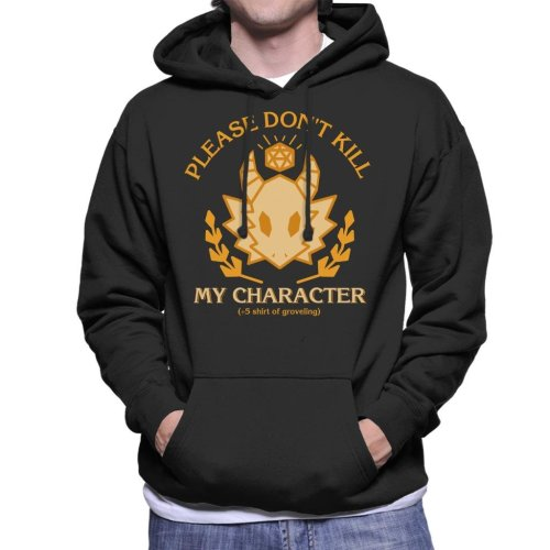 Please Dont Kill My Character Dungeons And Dragons Men's Hooded Sweatshirt