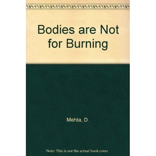Bodies are Not for Burning